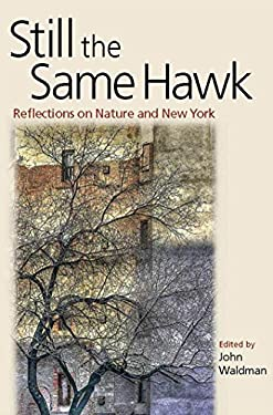 Still the Same Hawk: Reflections on Nature and New York 9780823249893