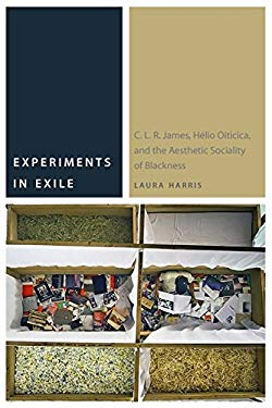 Experiments in Exile: C. L. R. James, Hlio Oiticica, and the Aesthetic Sociality of Blackness (Commonalities)