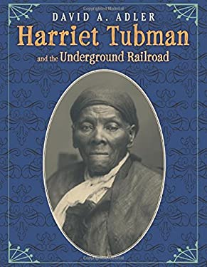 Harriet Tubman and the Underground Railroad 9780823423651