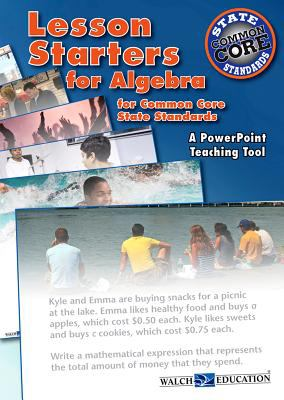 Lesson Starters for Algebra for Common Core State Standards 9780825168895
