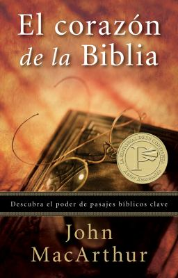 El Corazon de la Biblia = The Heart of the Bible 9780825405105