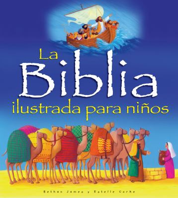 La Biblia Ilustrada Para Ninos 9780825413704