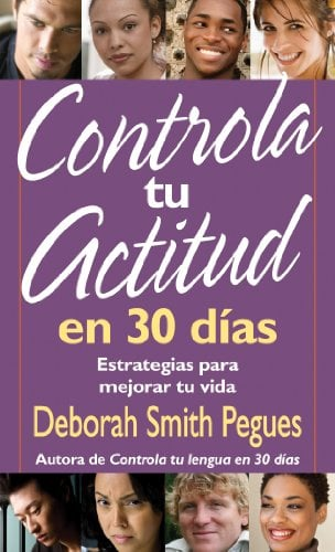 Controla Tu Actitud en 30 Dias = 30 Days to a Great Attitude 9780825415944