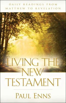 Living the New Testament: Daily Readings from Matthew to Revelation 9780825425363
