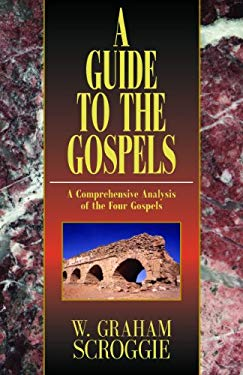 A Guide to the Gospels 9780825439049