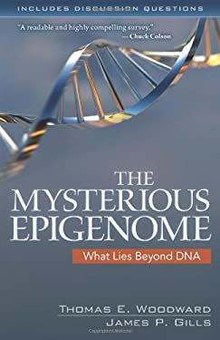 The Mysterious Epigenome: What Lies Beyond DNA 9780825441929