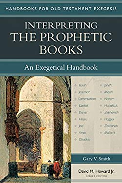 Interpreting the Prophetic Books: An Exegetical Handbook (Handbooks for Old Testament Exegesis)