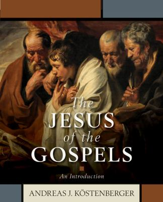 The Jesus of the Gospels: An Introduction