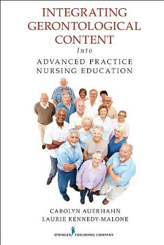 Integrating Gerontological Content Into Advanced Practice Nursing Education 9780826105363