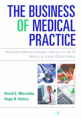 The Business of Medical Practice: Transformational Health 2.0 Skills for Doctors 9780826105752