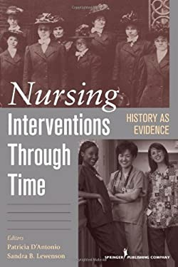 History as Evidence: Nursing Interventions Through Time 9780826105776