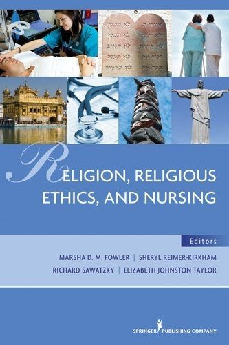 Religion, Religious Ethics, and Nursing 9780826106636