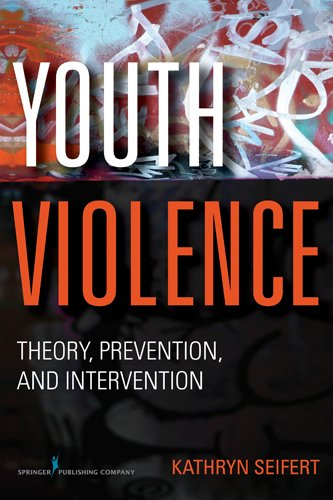 Youth Violence: Theory, Prevention, and Intervention 9780826107404