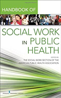 Handbook for Public Health Social Work 9780826107428