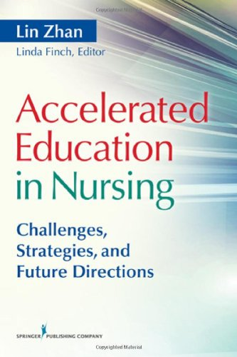 Accelerated Education in Nursing: Challenges, Strategies, and Future Directions 9780826107633