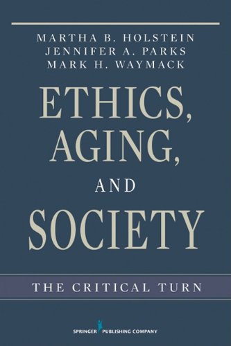 Ethics, Aging, and Society: The Critical Turn 9780826116345