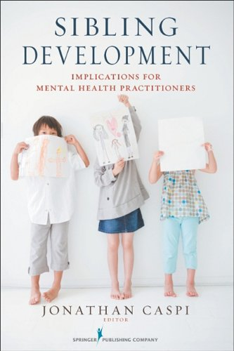 Sibling Development: Implications for Mental Health Practitioners 9780826117526