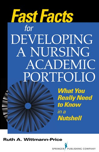 Fast Facts for Developing a Nursing Academic Portfolio: What You Really Need to Know in a Nutshell 9780826120380