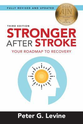 Stronger After Stroke, Third Edition: Your Roadmap to Recovery (Volume 3)