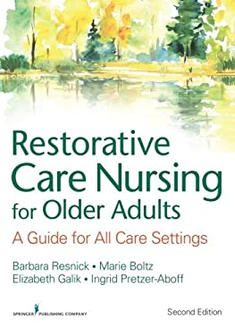 Restorative Care Nursing for Older Adults: A Guide for All Care Settings 9780826133847