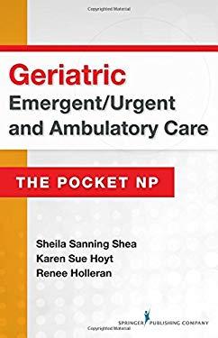Emergent/Urgent and Ambulatory Care: Geriatric