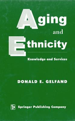 Aging and Ethnicity: Knowledge and Services, Second Edition 9780826174215