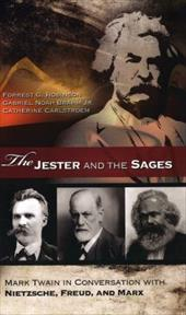 The Jester and the Sages: Mark Twain in Conversation with Nietzsche, Freud, and Marx