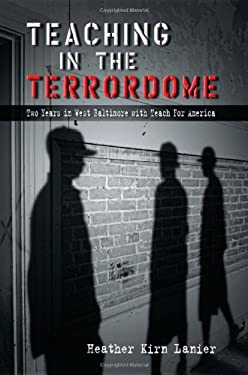 Teaching in the Terrordome: Two Years in West Baltimore with Teach for America 9780826219862