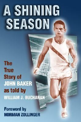 A Shining Season: The True Story of John Baker 9780826310163