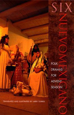 Six Nuevomexicano Folk Dramas for Advent Season 9780826319630