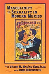 Masculinity and Sexuality in Modern Mexico