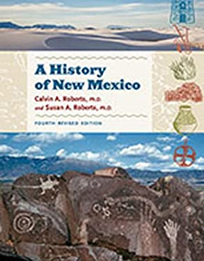 A History of New Mexico, 4th Revised Edition 9780826347848