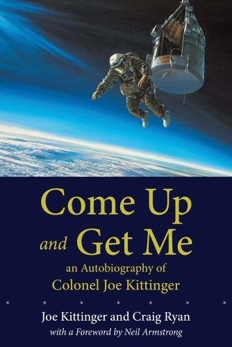 Come Up and Get Me: An Autobiography of Colonel Joe Kittinger 9780826348043