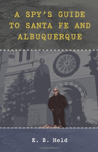 A Spy's Guide to Santa Fe and Albuquerque 9780826349354
