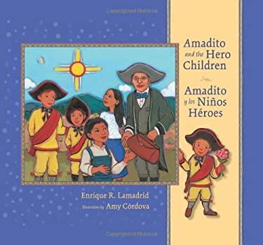 Amadito and the Hero Children: Amadito y Los Ninos Heroes 9780826349798