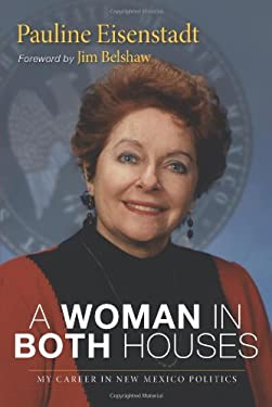 A Woman in Both Houses: My Career in New Mexico Politics 9780826350244