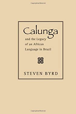 Calunga and the Legacy of an African Language in Brazil 9780826350862