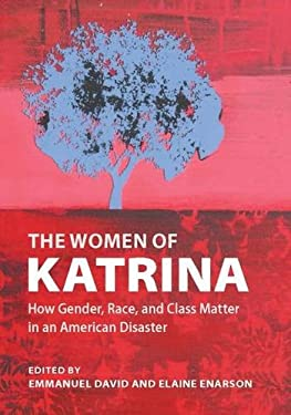 The Women of Katrina: How Gender, Race, and Class Matter in an American Disaster 9780826517999