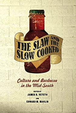 The Slaw and the Slow Cooked: Culture and Barbecue in the Mid-South 9780826518019