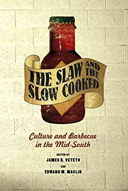 The Slaw and the Slow Cooked: Culture and Barbecue in the Mid-South 9780826518026