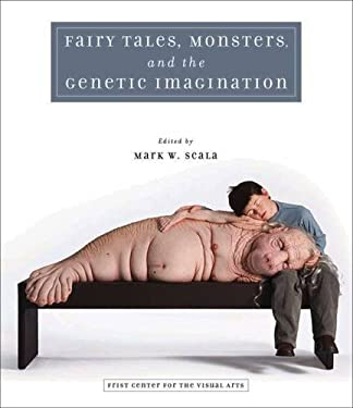 Fairy Tales, Monsters, and the Genetic Imagination 9780826518149