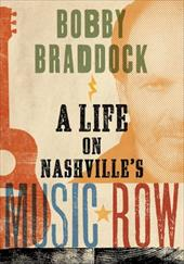 Bobby Braddock: A Life on Nashville's Music Row (Co-published with the Country Music Foundation Press) 22717564