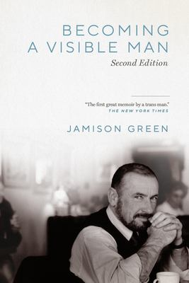 Becoming a Visible Man: Second Edition