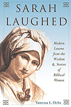 Sarah Laughed: Modern Lessons from the Wisdom and Stories of Biblical Women 9780827609280