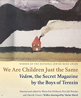 We Are Children Just the Same: Vedem, the Secret Magazine by the Boys of Terezin 9780827609440
