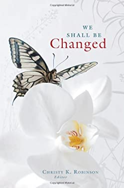 We Shall Be Changed: A Devotional from Quiet Hour Ministries 9780828025058