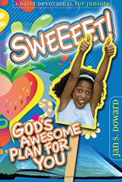 Sweeeet!: God's Awesome Plan for You: A Daily Devotional for Juniors 9780828025102