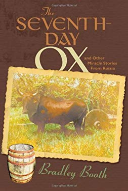The Seventh-Day Ox: And Other Miracle Stories from Russia 9780828025171