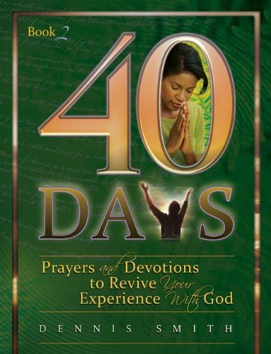 40 Days: Prayers and Devotions to Revive Your Experience with God 9780828025508