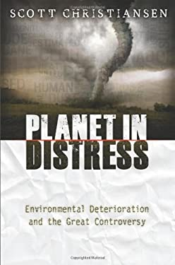 Planet in Distress: Environmental Deterioration and the Great Controversy 9780828026604